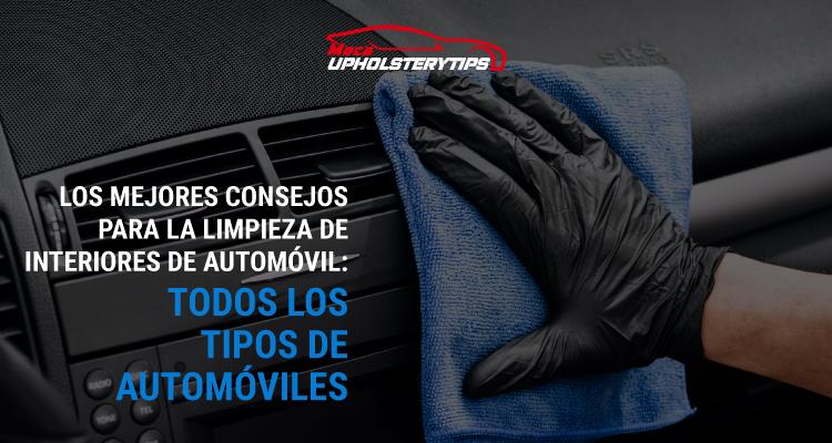 Los mejores consejos para la limpieza de interiores de automóvil